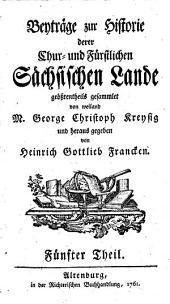 Beyträge zur Historie derer Chur- und Fürstlichen Sächsischen Lande: Band 5