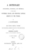 A Dictionary  Geographical  Statistical  and Historical of the Various Countries  Places  and Principal Natural Objects in the World PDF
