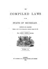 The Compiled Laws of the State of Michigan: Volume 1, Part 2