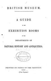 A Guide to the Exhibition Rooms of the Departments of Natural History and Antiquities