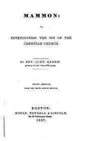 Mammon: Or, Covetousness the Sin of the Christian Church