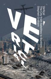 Vertical: The City from Satellites to Bunkers
