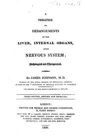A practical treatise on derangements of the liver, digestive organs, and nervous system. To which is added an essay on the prolongation of life, and conservation of health. ... Second edition, improved