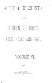 The Oölogist: For the Student of Birds, Their Nests and Eggs, Volumes 6-8