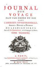 Histoire et description generale de la Nouvelle France: avec le Journal historique d'un voyage fait par ordre du roi dans l'Amérique Septentrionnale