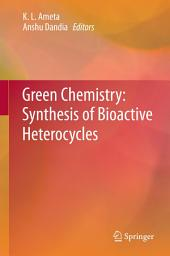 Green Chemistry: Synthesis of Bioactive Heterocycles