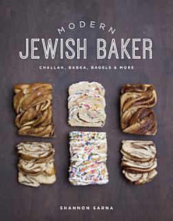 Modern Jewish Baker  Challah  Babka  Bagels   More Book