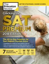 Cracking the SAT Premium Edition with 7 Practice Tests, 2018: The All-in-One Solution for Your Highest Possible Score