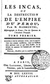 Les Incas, Ou La Destruction De L'Empire Du Pérou: Tome Premier, Volume 1