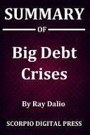 Summary Of Big Debt Crises By Ray Dalio