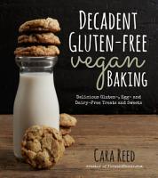 Decadent Gluten Free Vegan Baking PDF