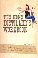 The Home Distiller S Workbook Book PDF