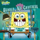 Behold, No Cavities! A Visit to the Dentist (SpongeBob SquarePants)