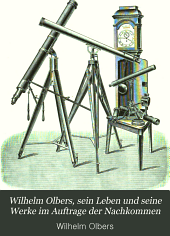 Wilhelm Olbers, sein Leben und seine Werke im Auftrage der Nachkommen: Erganzüngsband