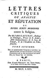 Lettres critiques ou analyse et réfutation de divers écrits modernes contre la religion: Sur le monstrueux code de la nature ¬[u.a.]. 16