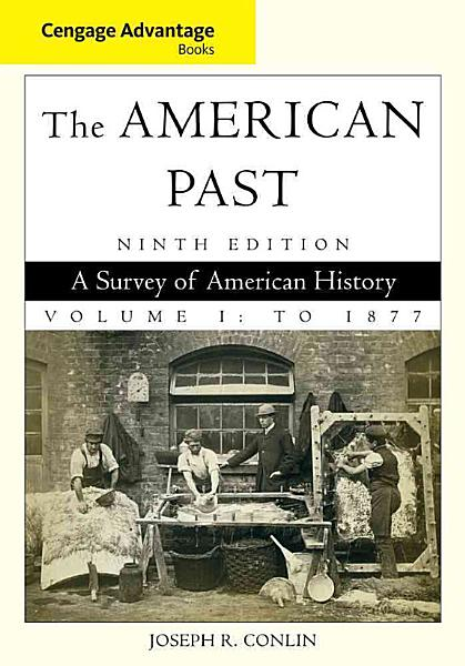 Cengage Advantage Books  The American Past  Volume I  To 1877