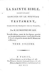 La Sainte Bible: Contenant L'Ancien Et Le Nouveau Testament, Traduite En François Sur La Vulgate, Volume6
