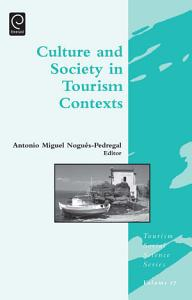 Culture and Society in Tourism Contexts PDF