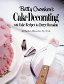 Betty Crocker s Cake Decorating with Cake Recipes for Every Occasion PDF