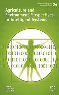 Agriculture and Environment Perspectives in Intelligent Systems