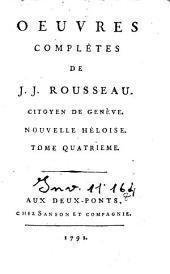 Oeuvres complètes de J. J. Rousseau, citoyen de Genève. Tome premier [-trente-troisième]: 6: Nouvelle Héloise. Tome quatrième