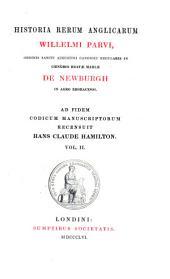 Historia rerum anglicarum Willelmi Parvi de Newburgh
