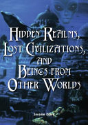 Hidden Realms  Lost Civilizations  and Beings from Other Worlds PDF