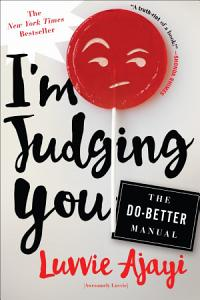 I m Judging You Book