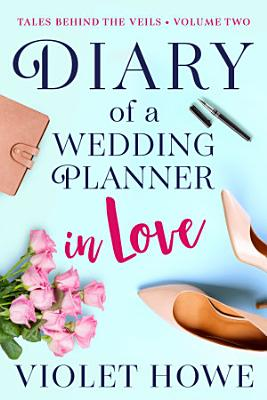 Diary of a Wedding Planner in Love