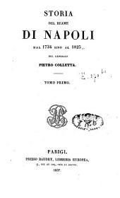 Storia del reame di Napoli: dal 1734 sino al 1825, Volume 1