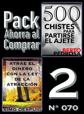 Pack Ahorra al Comprar 2 (Nº 070): Atrae el dinero con la ley de la atracción & 500 Chistes para partirse el ajete