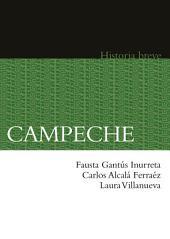 Campeche. Historia breve