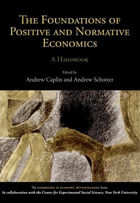 The Foundations of Positive and Normative Economics PDF