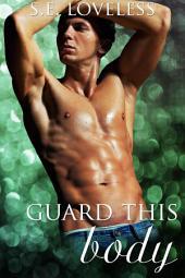 Guard This Body (An M/M Romance): Gay Romance