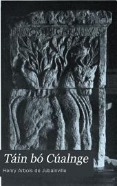 Táin Bó Cúalnge: Enlèvement, du Taureau Divin et, des Vaches de Cooley, la plus ancienne épopée de l'Europe occidentale