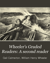 Wheeler's Graded Readers: A second reader