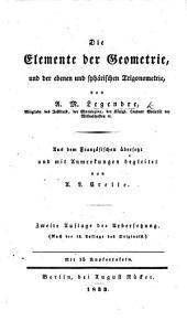 Die Elemente der Geometrie, und der ebenen und sphärischen Trigonometrie. ... Aus dem Französischen übersetzt ... von A. L. Crelle. Zweite Auflage der Uebersetzung. Nach der 12. Auflage des Originals. Mit 15 Kupfertafeln