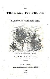 The Tree and Its Fruits: Or, Narratives from Real Life