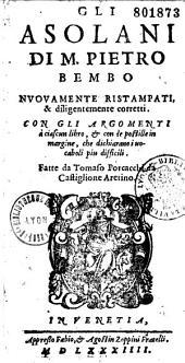 Gli Asolani di M. Pietro Bembo... con gli argomenti... et con le postille... fatte da Tomaso Porcacchi da Castiglione Aretino