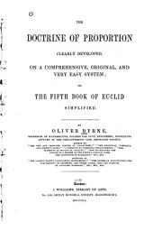 The Doctrine of Proportion Clearly Developed: On a Comprehensive, Original, and Very Easy System; Or, The Fifth Book of Euclid Simplified