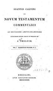 Joannis Calvini In harmoniam ex Matthaeo, Marco et Luca compositam commentarii: Volume 1
