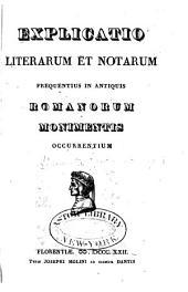 Explicatio literarum et notarum frequentius in antiquis Romanorum monimentis occurrentium