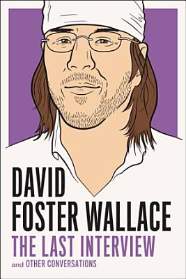 David Foster Wallace  The Last Interview