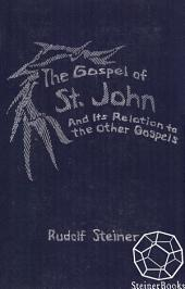 The Gospel of St. John and Its Relation to the other Gospels: 14 lectures, Kassel, June 24–July 7, 1909 (CW 112)