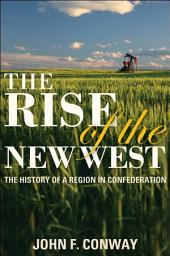 The Rise of the New West: The History of a Region in Confederation, Edition 4