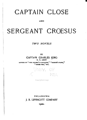 Captain Close: And Sergeant Croesus : Two Novels