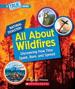 All About Wildfires (A True Book: Natural Disasters)