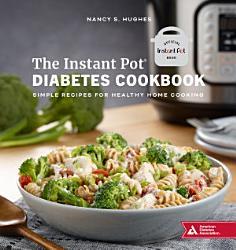 The Instant Pot Diabetes Cookbook