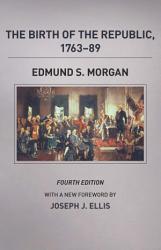 The Birth Of The Republic 1763 89 Fourth Edition Book PDF