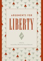 Arguments for Liberty